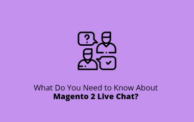 What Do You Need to Know About Magento 2 Live Chat?