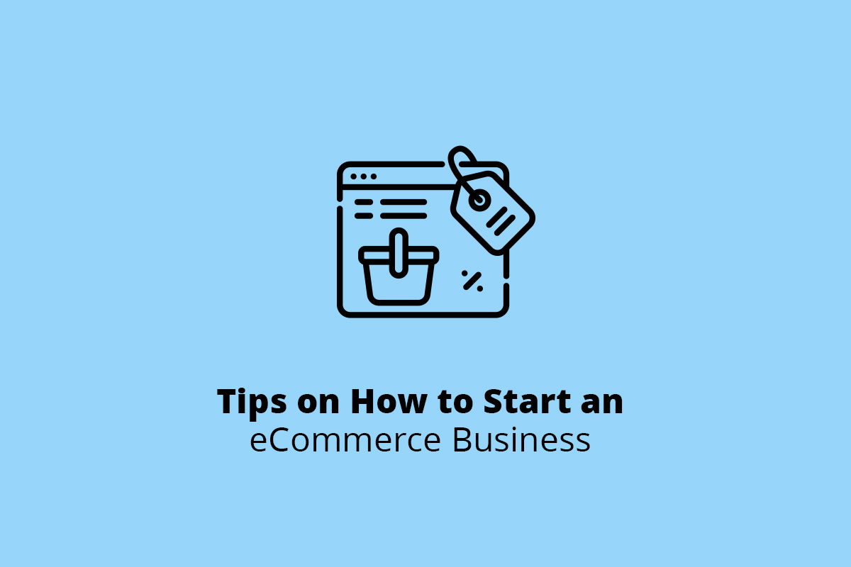 Tips on How to Start an eCommerce Business