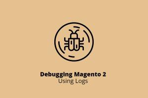 Debugging Magento 2 Using Logs