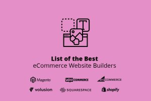 List of the Best eCommerce Website Builders