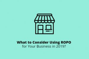 What to Consider Using ROPO for Your Business in 2019?
