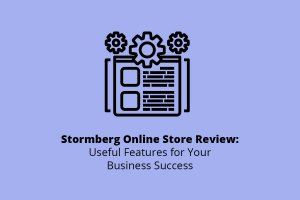 Stormberg Online Store Review: Useful Features for Your Business Success