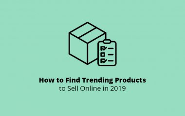 How to Find Trending Products to Sell Online in 2019