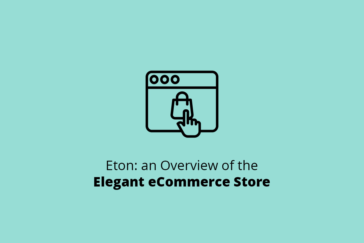 Eton: an Overview of the Elegant eCommerce Store