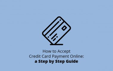 How to Accept Credit Card Payment Online: a Step by Step Guide