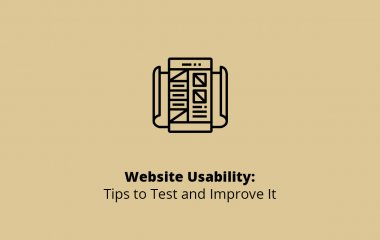Website Usability: Tips to Test and Improve It