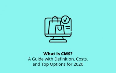 What is CMS? A Guide with Definition, Costs, and Top Options for 2020