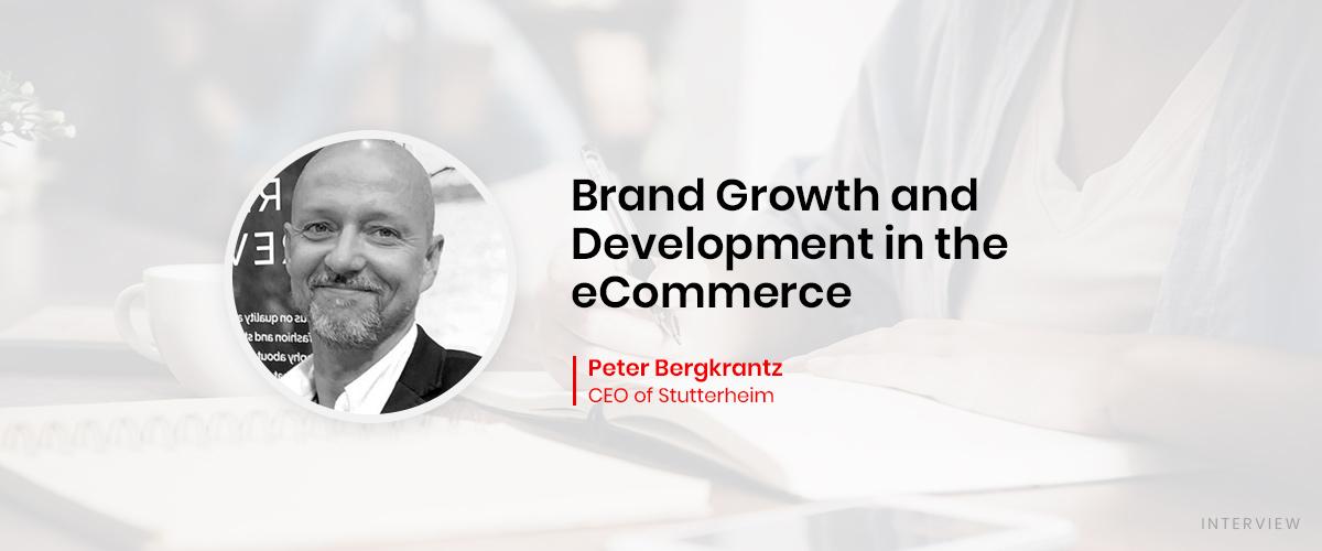Brand Growth and Development in the eCommerce: Interview with Peter Bergkrantz, CEO of Stutterheim