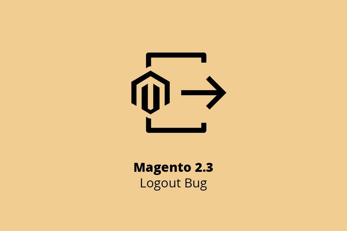 Magento 2.3 Logout Bug
