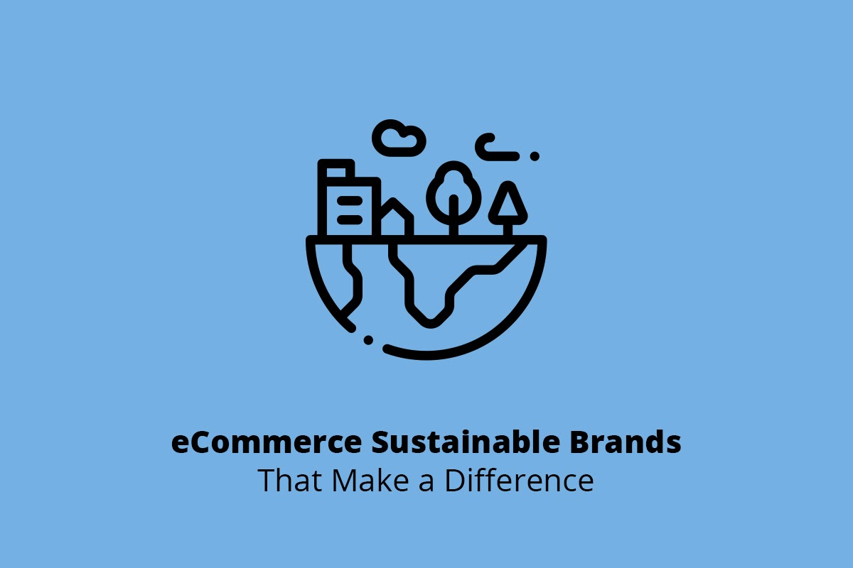 eCommerce Sustainable Brands That Make a Difference