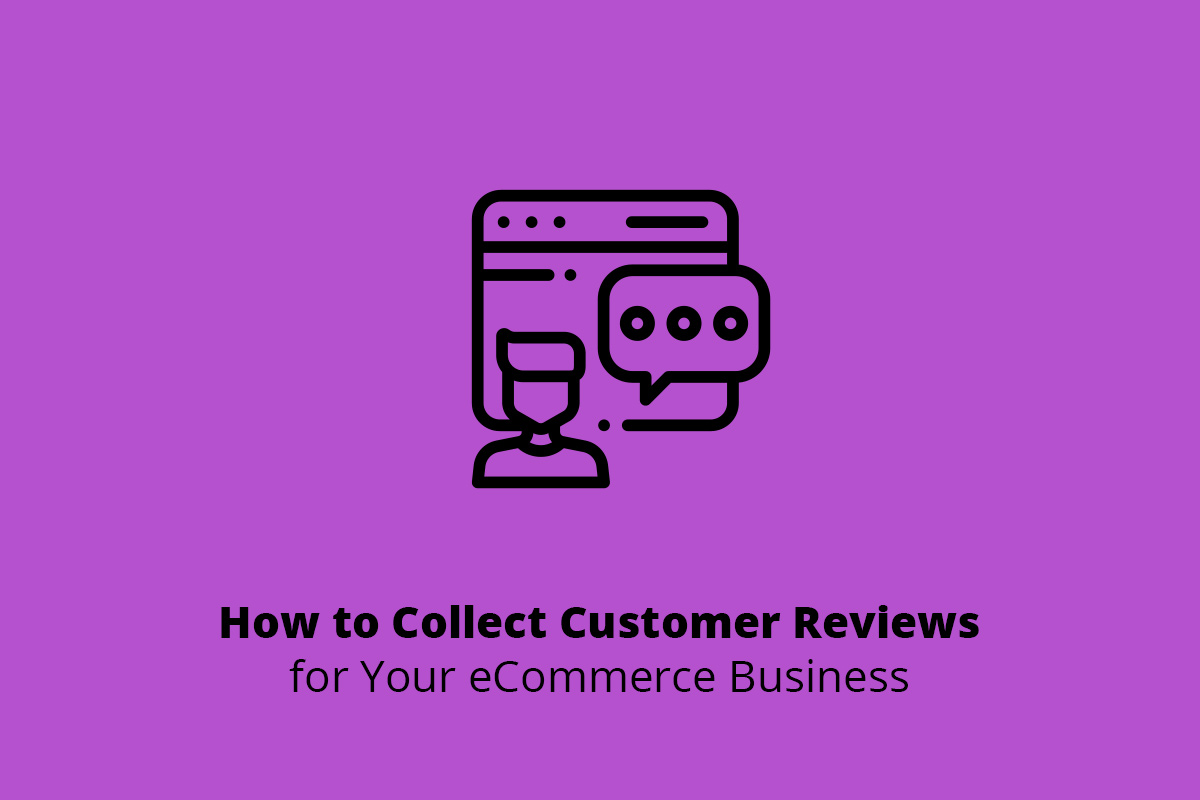 How to collect customer reviews in eCommerce