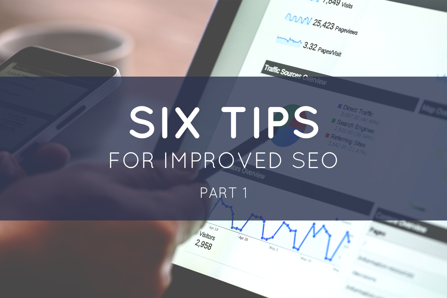 6 Tips for Improved SEO (Part 1)