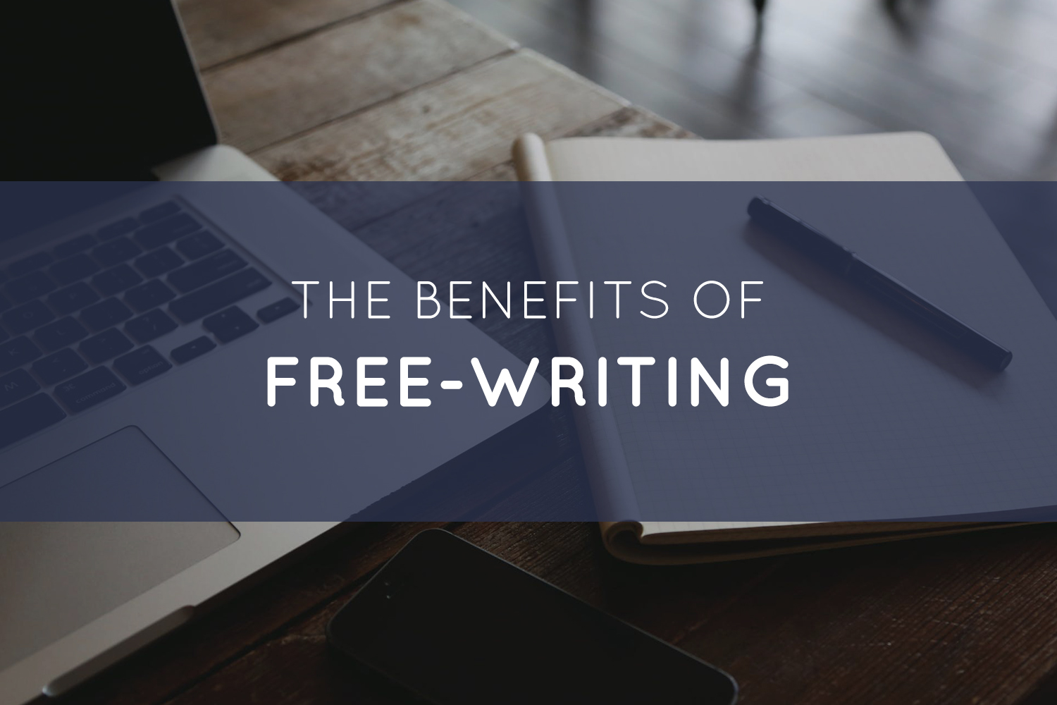 The Benefits of Free-Writing