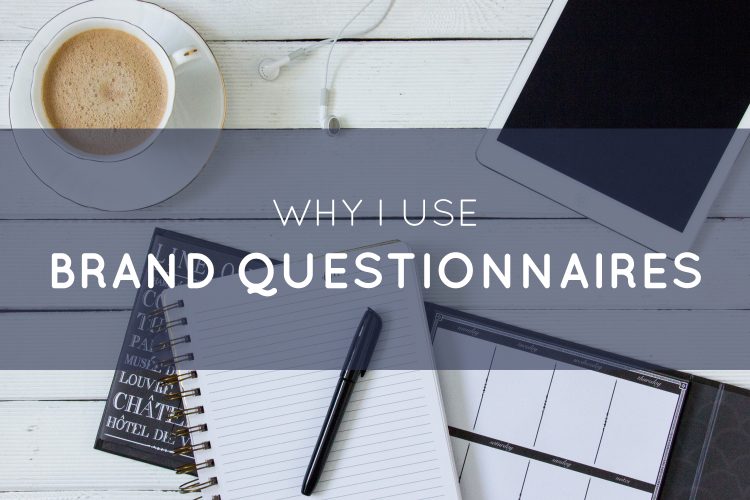 Why I Use Brand Questionnaires