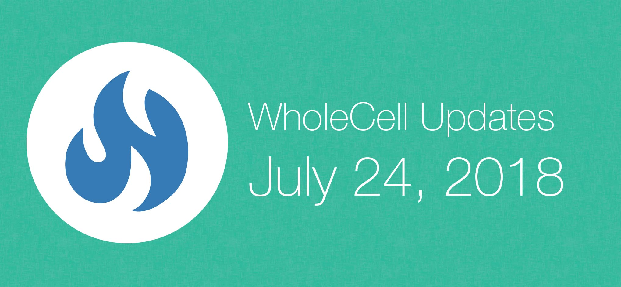 Wholecell updates 7242018