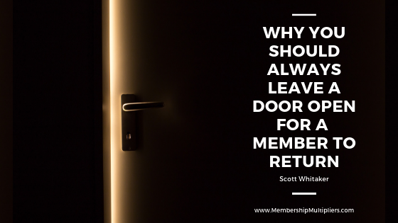 Why You Should Always Leave A Door Open For A Member To Return