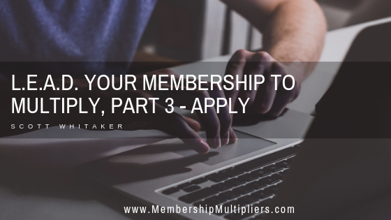 L.E.A.D. Your Membership to Multiply, Part 3 - Apply