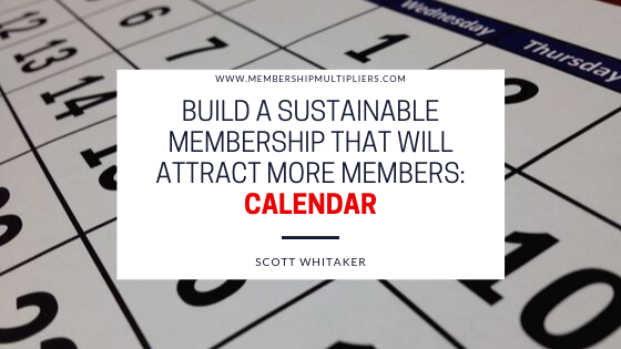 Build a Sustainable Membership that Will Attract More Members - Calendar