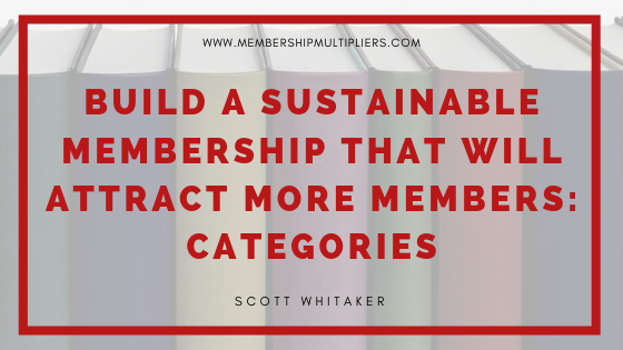 Build a Sustainable Membership that Will Attract More Members - Categories