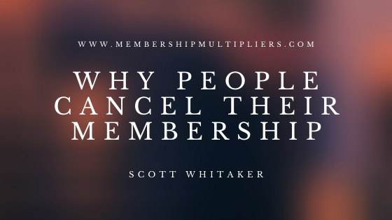 Why People Cancel Their Membership