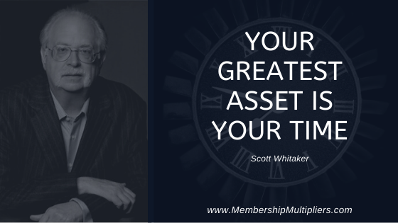 Your Greatest Asset Is Your Time