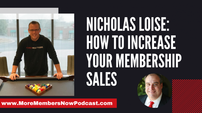 Nicholas Loise - How to Increase Your Membership Sales [Podcast]