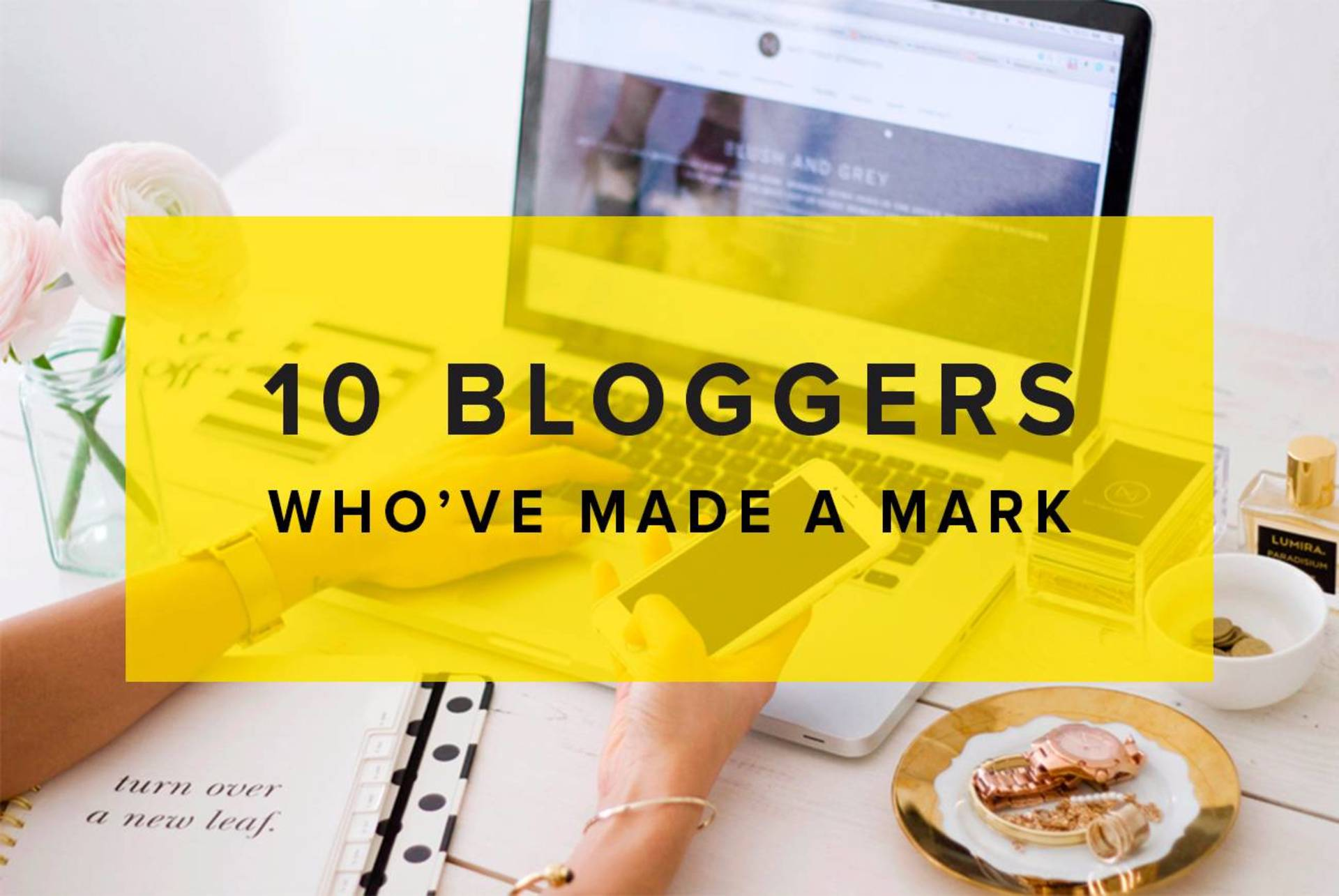 10 bloggers who have made a mark in blogging image