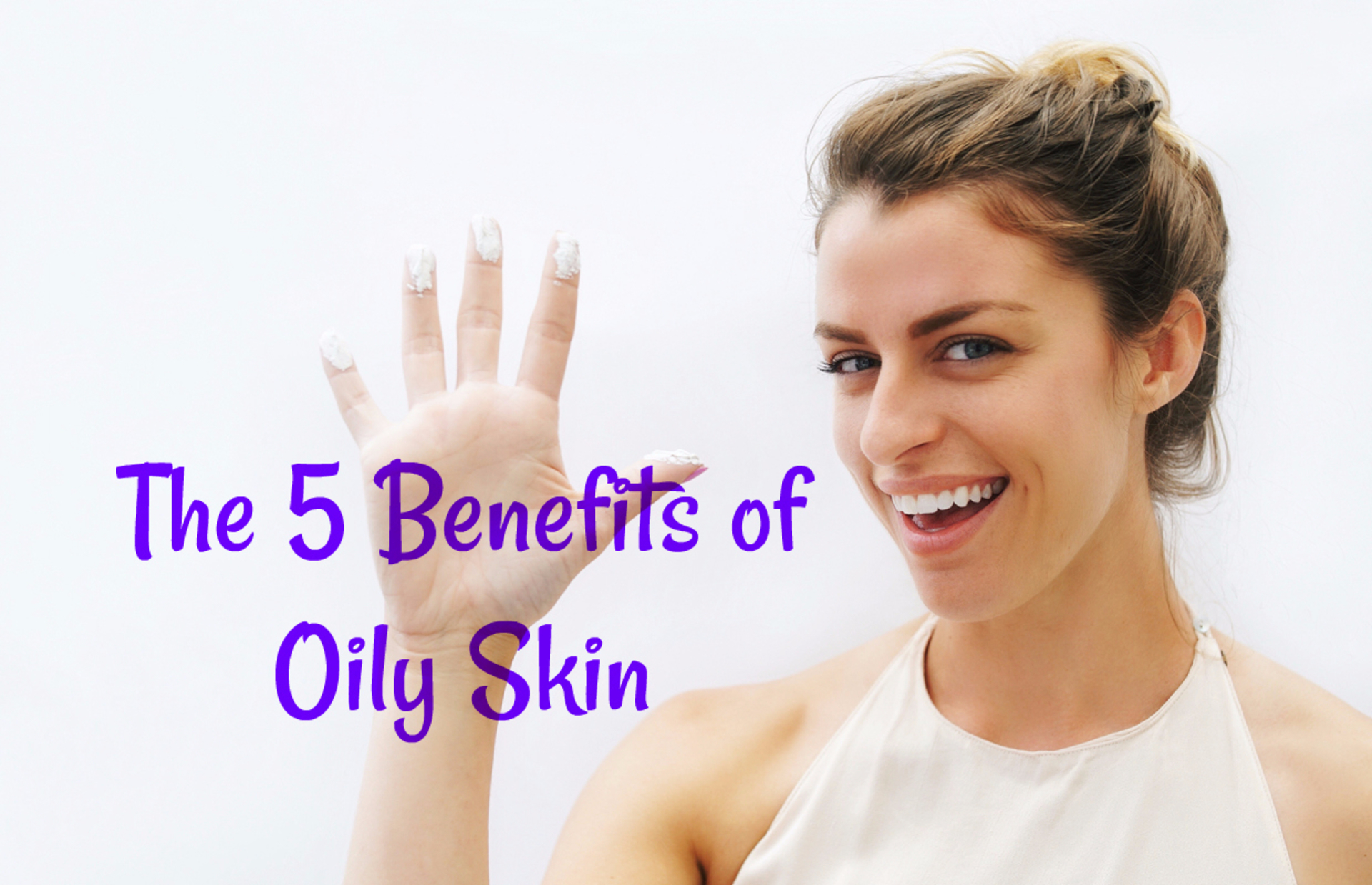 The 5 Benefits of Oily Skin image