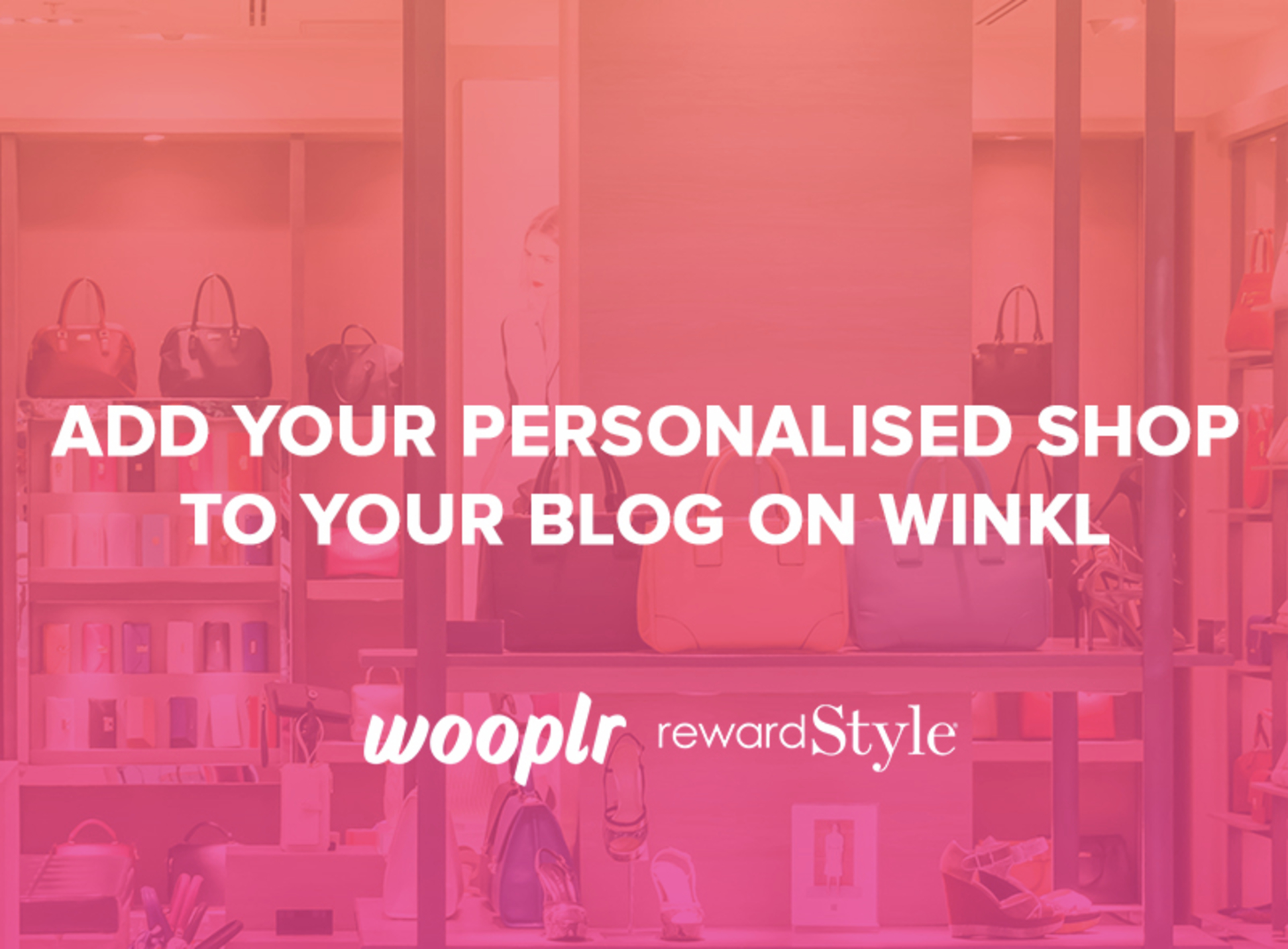 Add a shop (ex: Wooplr) to your blog on Winkl and start monetising your audience! image