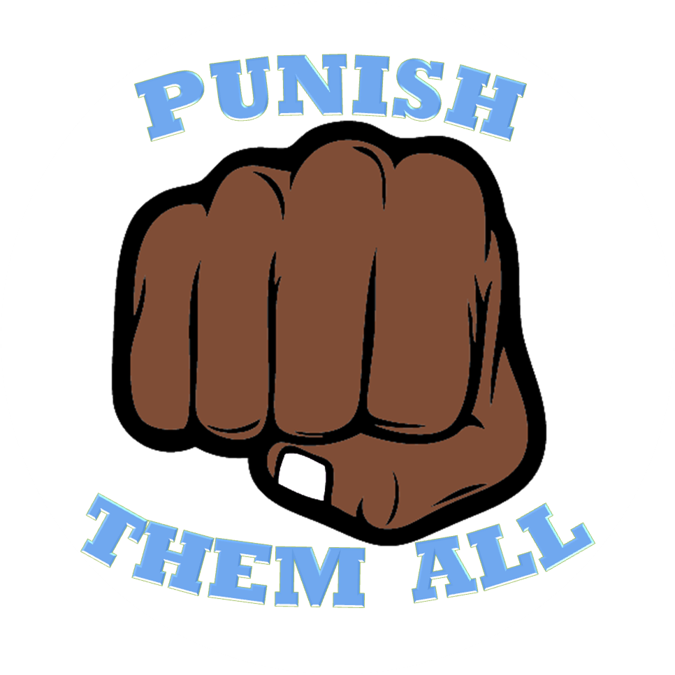 Punish Them All