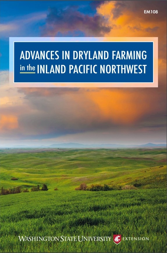Book cover image titled: Advances in Dryland Farming in the Pacific Northwest. Publication EM108. Washington State University Extension.