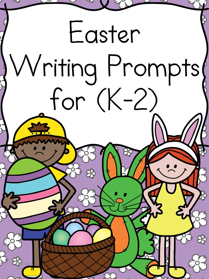 Easter Writing Prompts - For Kindergarten -2nd Grade