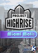 Project Highrise: Miami Malls (DLC)