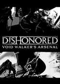 Dishonored: Void Walker s Arsenal (DLC 3)