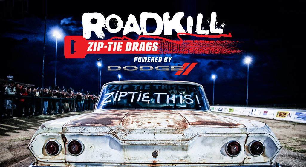 Roadkill Zip-Tie Drags Powered By Dodge Expands By Popular