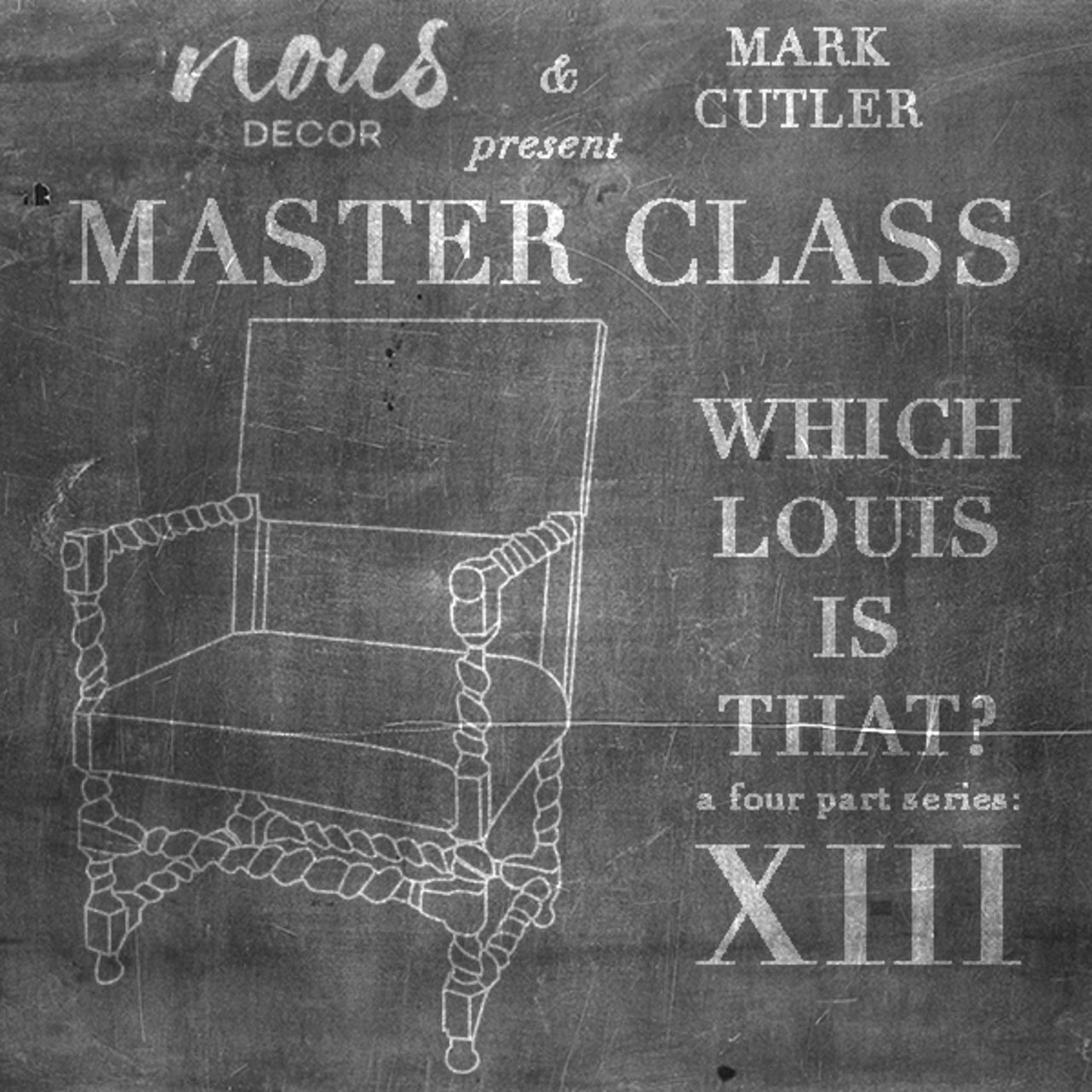master class nousdecor louis XIII furniture