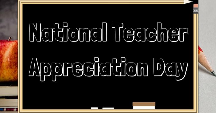 National Teacher Appreciation Day