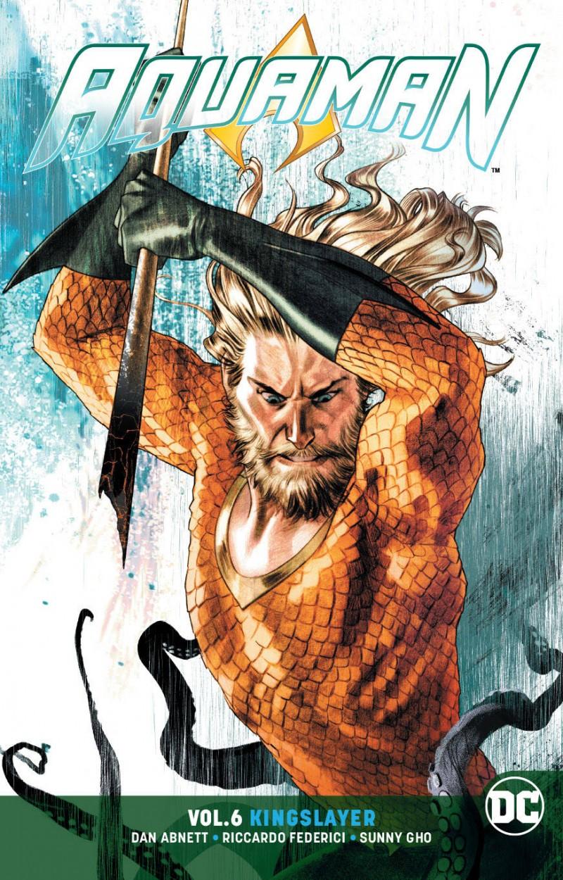 Aquaman TP Rebirth V6 Kingslayer