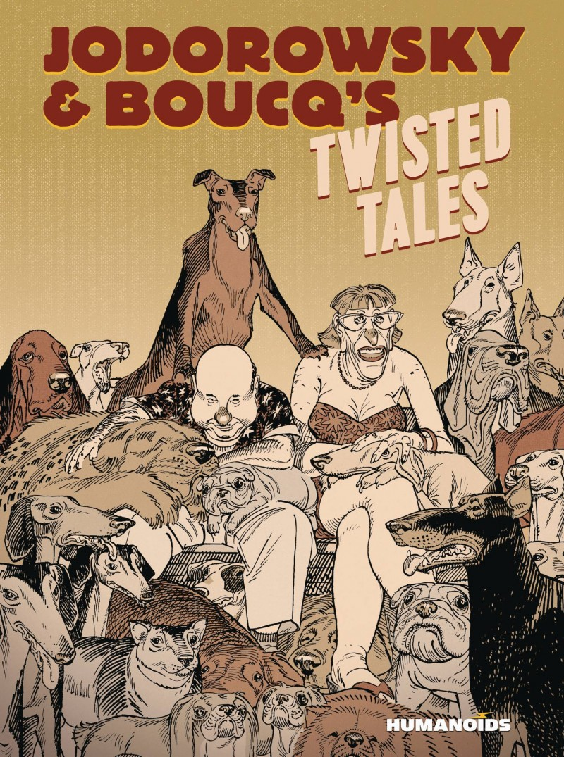 Jodorowsky and Boucqs Twisted Tales HC