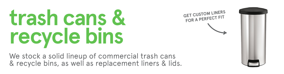 Commercial Trash Cans, Trash Can Lids, Trash Can Liners, Recycle Bins, & More